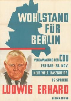 """Wahlplakat mit Ludwig Erhard und dem Titel """"Wohlstand für Berlin"""""""