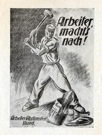 Plakat des Deutschen Arbeiter Abstinentenbunds gegen den Alkohol: Starker Proletarier zearschlägt eine Schnapsflasche